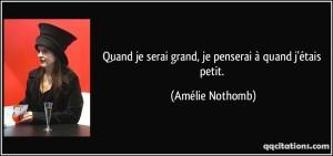 quote-quand-je-serai-grand-je-penserai-a-quand-j-etais-petit-amelie-nothomb-207301